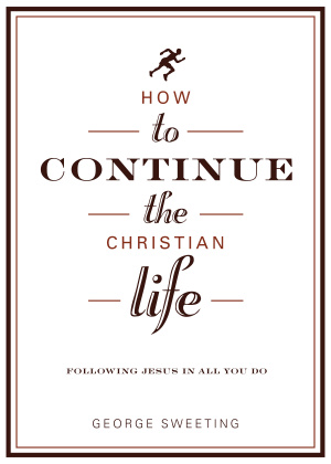 How To Continue The Christian Life Pb