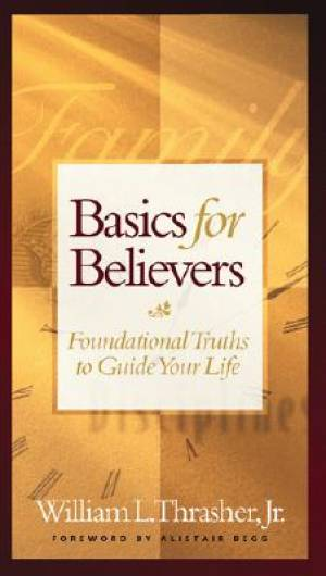 Basics For Believers Gift Edition