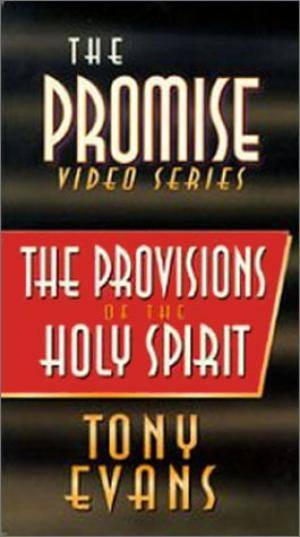 Provisions Of The Holy Spirit, The