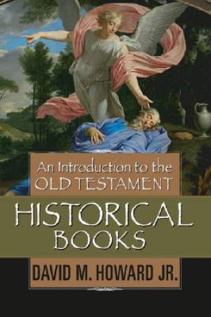 Introduction To The Ot Historical Books