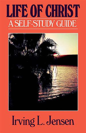 Life of Christ: Self Study Guide