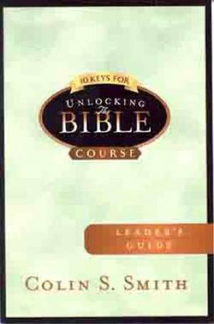 10 Keys For Unlocking The Bible Leader'S Guide