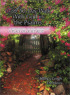 A Thirty-Day Walk With God in the Psalms