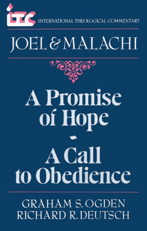Joel and Malachi : International Theological Commentary