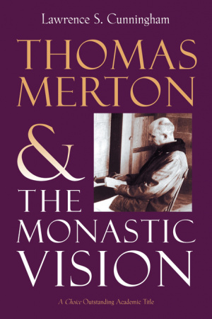 Thomas Merton: The Monastic Vision