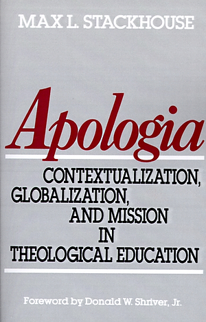 Apologia: Contextualization, Globalization and Mission in Theological Education