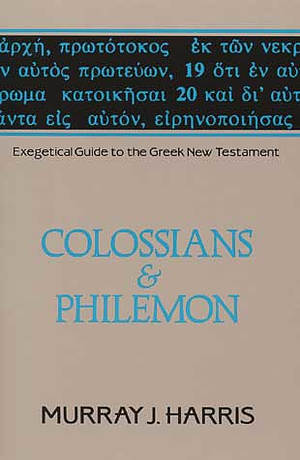 Colossians & Philemon : Exegetical Guide to the Greek New Testament