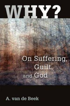 Why?: On Suffering, Guilt and God
