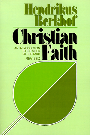 Christian Faith: An Introduction to the Study of the Faith