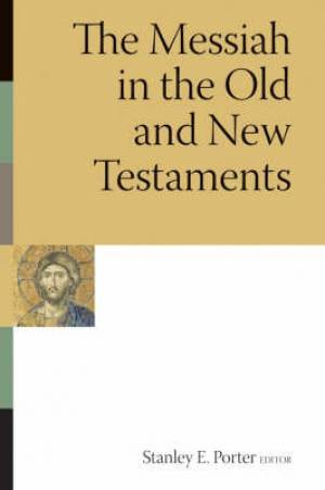Messiah In The Old And New Testaments Pb