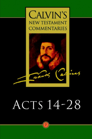 Acts 14 - 28  : Calvin's New Testament Commentary