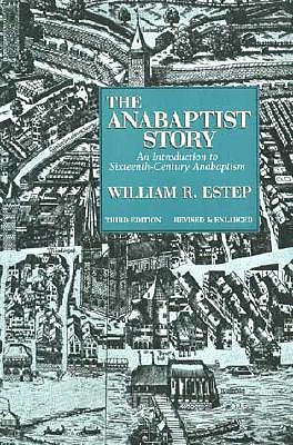 The Anabaptist Story: Introduction to Sixteenth Century Anabaptism