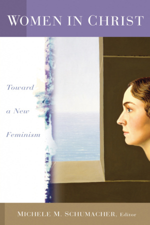 Women in Christ: Toward a New Feminism