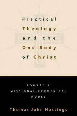 Practical Theology And One Body Of Chris