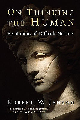 On Thinking the Human: Resolutions of Difficult Notions