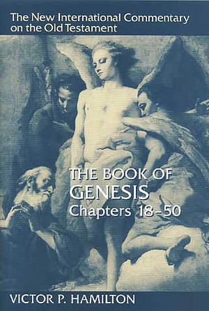 Genesis : Chapters 18-50 : New International Commentary on the Old Testament