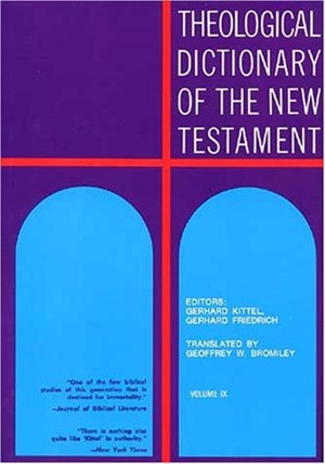 Theological Dictionary of the New Testament : V. 9 phi–omega