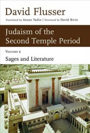 Judaism of the Second Temple Period Sages and Literature
