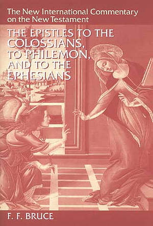 Colossians, Philemon and  Ephesians : The New International Commentary on the New Testament