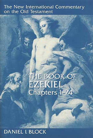 Ezekiel Chap 1-24 ; New International Commentary on the Old Testament