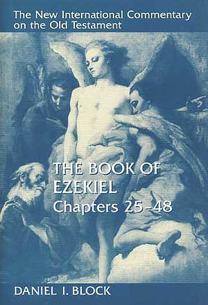 Ezekiel : Chapters 25-48 : New International Commentary on the Old Testament
