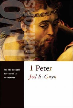 1 Peter : Two Horizons New Testament Commentary