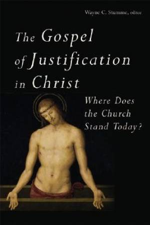 The Gospel of Justification in Christ