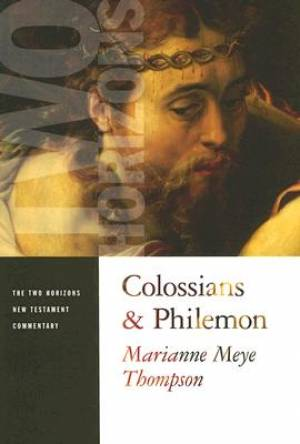 Colossians & Philemon ; Two Horizons Commentary