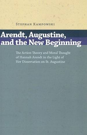 Arendt, Augustine, and the New Beginning