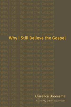 Why I Still Believe in the Gospel