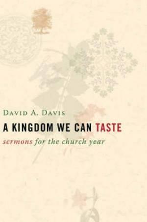 A Kingdom We Can Taste