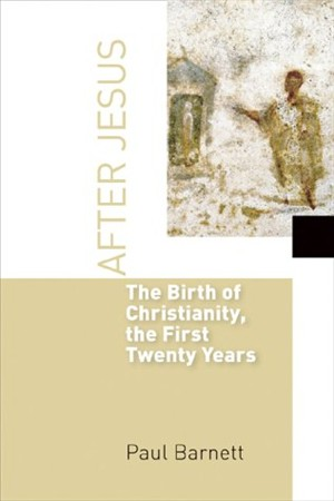 BIRTH OF CHRISTIANITY THE FIRST 20 YEARS