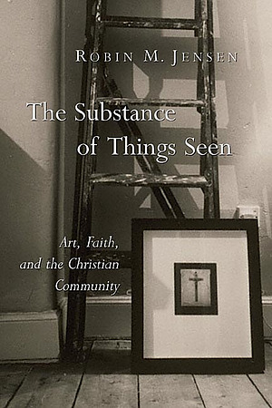 The Substance Of Things Seen