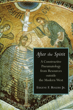 After the Spirit: A Constructive Pneumatology from Resources Outside the Modern West