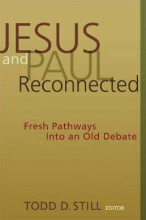 Jesus and Paul Reconnected
