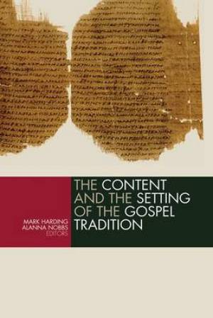 The Content and Setting of the Gospel Tradition
