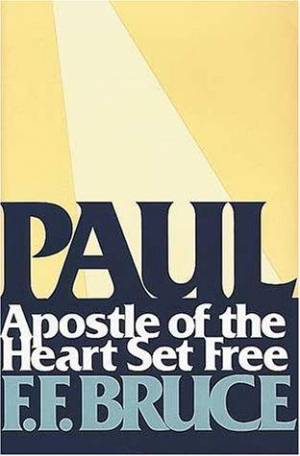 Paul: Apostle of.. Heart Set Fre