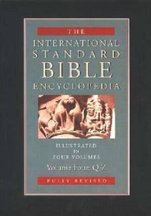 The International Standard Bible Encyclopedia : Vol IV. Q-Z