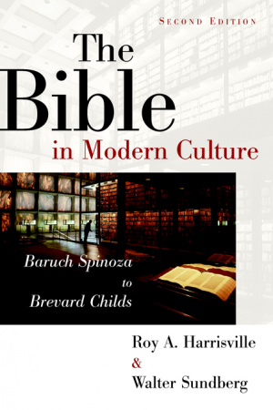 Bible In Modern Culture: Baruch Spinoza To Brevard Childs