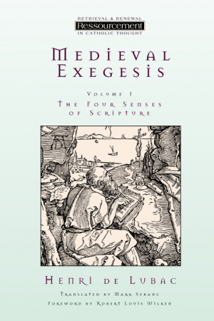 Medieval Exegesis, Volume 1: The Four Senses Of Scripture