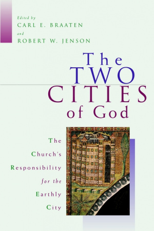 The Two Cities of God: Church's Responsibility for the Earthly City