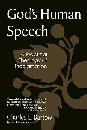 God's Human Speech: A Practical Theology of Proclamation