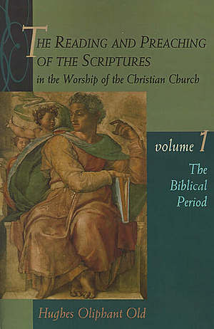 The Reading And Preaching Of The Scriptures In The Worship Of The Christian Church Vol. 1