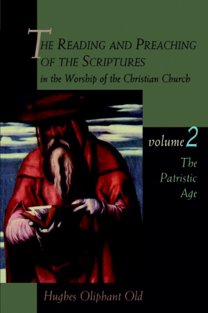 The Reading And Preaching Of The Scriptures In The Worship Of The Christian Church Vol. 2