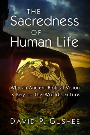 The Sacredness of Human Life