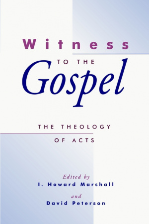 The Theology of Acts: Witness to the Gospel