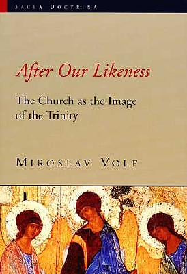 After Our Likeness: Church as the Image of the Trinity