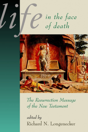 Life in the Face of Death: Resurrection Message of the New Testament