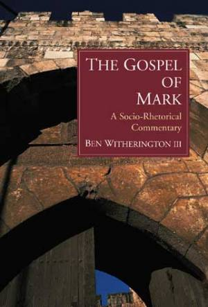 Mark : Socio-Rhetorical Commentary