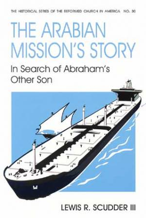 The Arabian Mission's Story